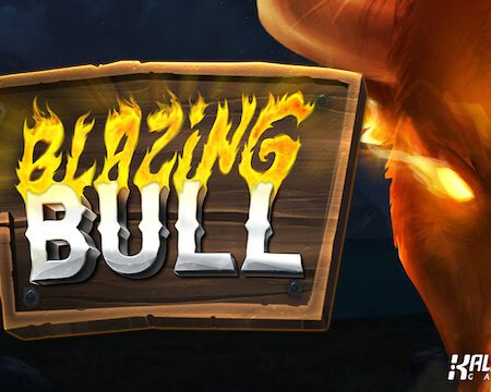 Kalamba Games Release Blazing Bull Online Slot